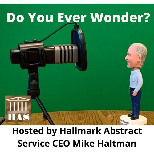 Do You Ever Wonder? with your Host, Hallmark Abstract CEO Mike Haltman